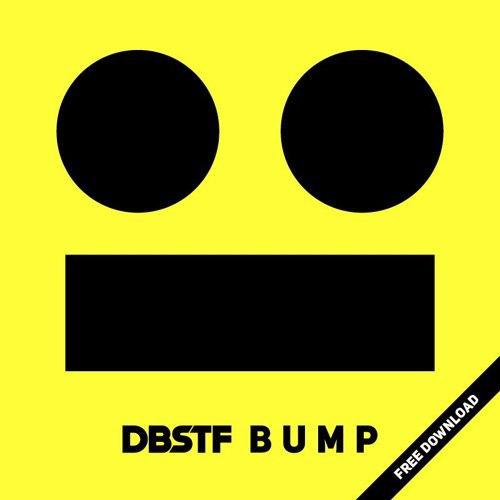 DBSTF - BUMP (Original Mix