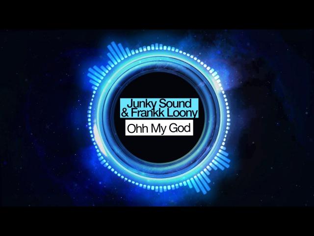 Junky Sound Frankk Loony - Ohh My God