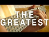 Sia - The Greatest ft. Kendrick Lamar - Fingerstyle Guitar Cover
