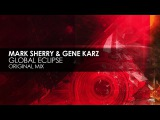 Mark Sherry &amp Gene Karz - Global Eclipse (Original Mix)