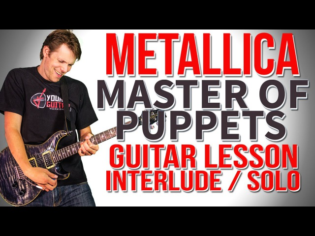 How To Play Master Of Puppets Guitar Lesson 5 Interlude Solo James Hetfield