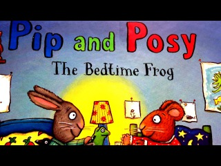 Pip and Posy The Bedtime Frog Age 2-5