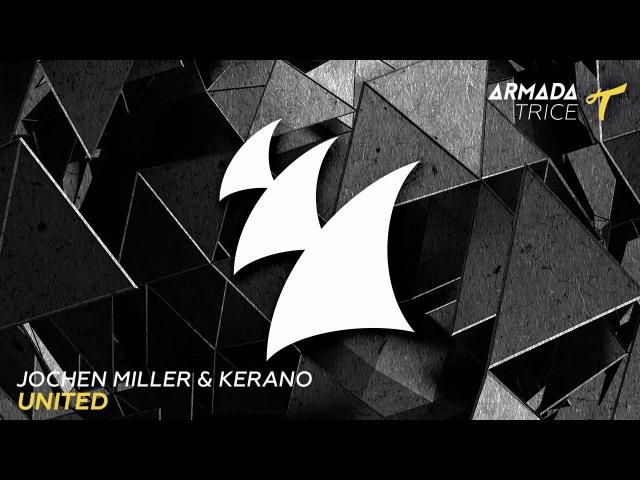 Jochen Miller Kerano - United (Extended Mix)
