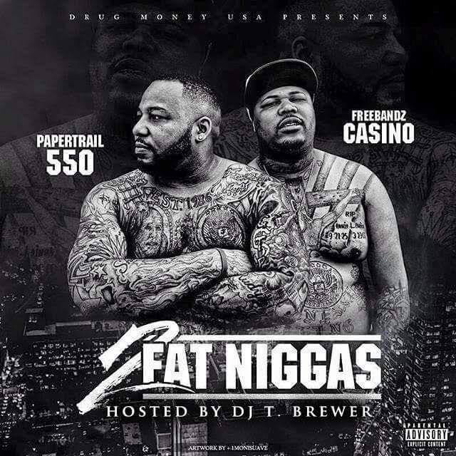 Freebandz, T. Brewer - Casino & 550 - 2 Fat Niggas - 2016