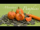 Miniature Pumpkins from Polymer Clay Miniature Food Time Lapse Video
