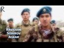 Ravshan Sobirov - Askar | Равшан Собиров - Аскар (new version)