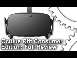 Oculus Rift Consumer Edition Review: The VR Revolution Begins Now