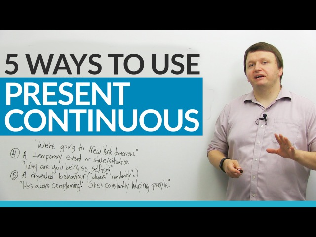 5 ways to use the PRESENT CONTINUOUS verb tense in English
