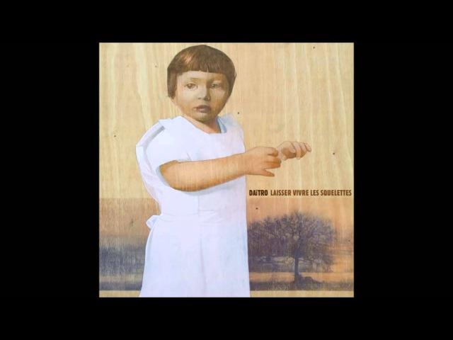 Daitro - Laisser Vivre Les Squelettes (Full Album)