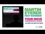 Martin Eyerer ft Sian Evans - Your Move (Kaiserdisco Remix)