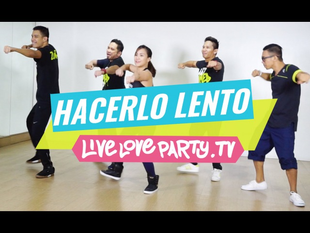 Hacerlo Lento (MM 51) | Zumba® Fitness | Live Love Party