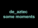Some moments de_aztec