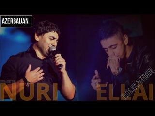 НУРИ Vs ЭЛЛАИ _ Azeri Music - Yar Yar 2016