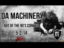 Da Machinery @ Art Of The 90´s Core 34 5 2 14