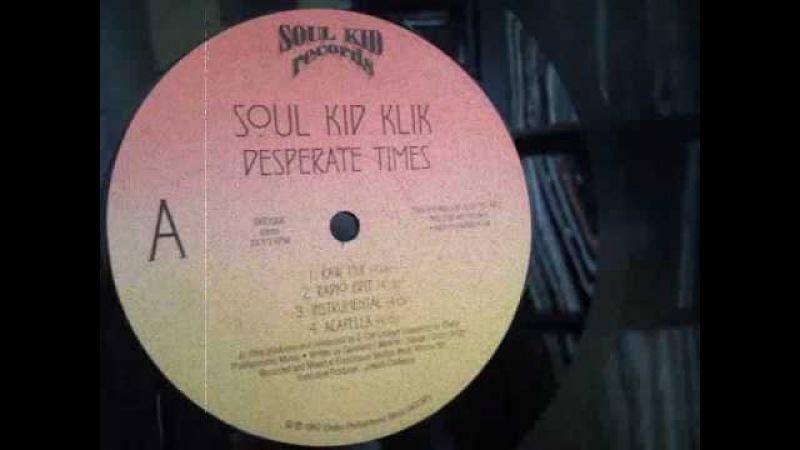 Soul Kid Klik - Desperate Times