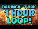 BADINGA - TWRK 1 HOUR LOOP! (Ba Ding Da Ding Ding song)