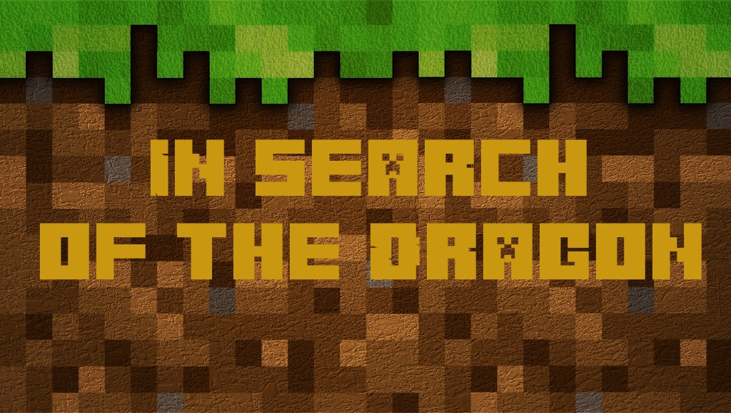 [Map][1.7.10+] В поисках Дракона -  In search of the Dragon (v1.1)
