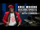 Eric Moore Building Speed Maneuvering Around The Kit With Combos FULL DRUMEO LESSON