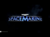 Warhammer 40,000- Space Marine Trailer [HD]