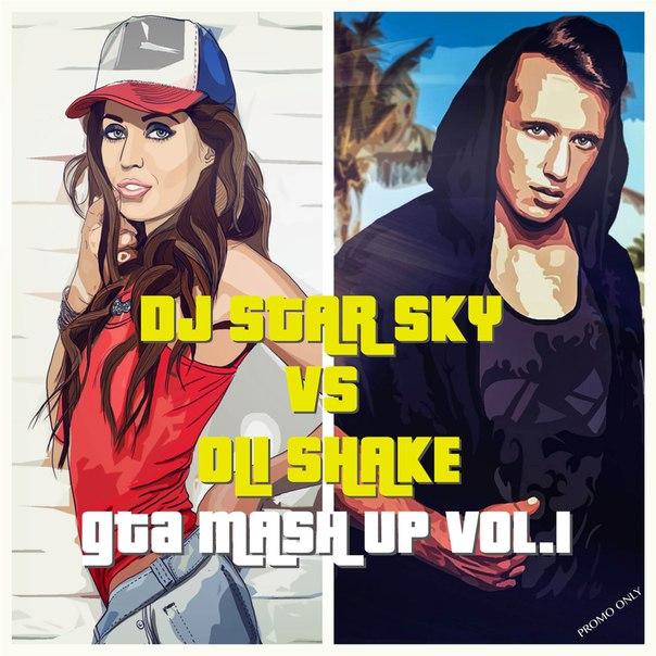 Dj Star Sky Vs Oli Shake - GTA Mash Up Vol.1 [2016]
