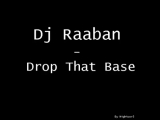 Dj Raaban - Drop The Base