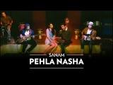 Pehla Nasha (Valentine's Day Special) Sanam