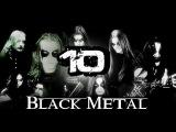 TOP 10 BLACK METAL BANDS