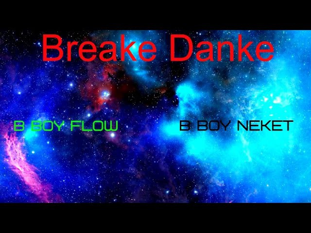 Breake Banke B boy NeKeT and B boy Flow