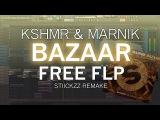 KSHMR &amp Marnik - Bazaar (FL Studio Remake) FREE FLP