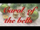 Original Carol of the bells song