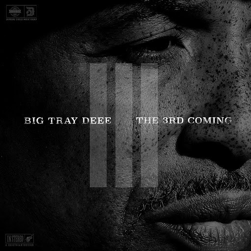 Big Tray Deee - The 3rd Coming - 2016