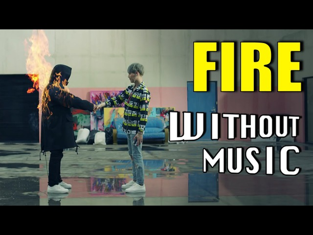 FIRE - BTS (WITHOUTMUSIC parody)