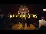 Naive New Beaters - Heal Tomorrow - Clip 360 ft. Izia