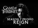 Game of Thrones Season 7 Promo: Reign