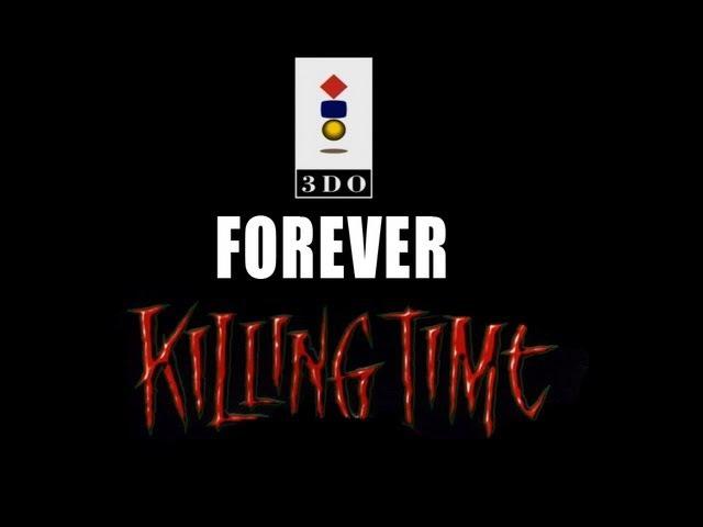 3DO Forever-Выпуск 1,Killing Time