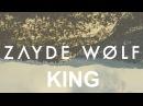 ZAYDE WØLF - KING