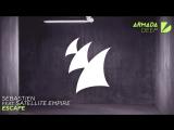 Sebastien feat. Satellite Empire - Escape