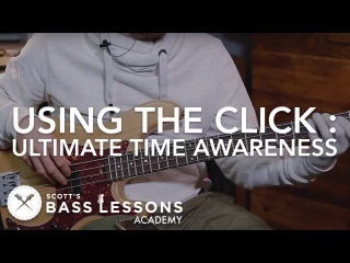 Using the Click : Ultimate Time Awareness /// Scott's Bass Lessons