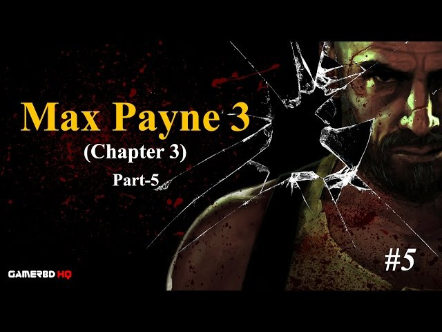 Max Payne 3 Gameplay | Walkthrough | (Chapter 3) Just Another Day at the office | Part 5
