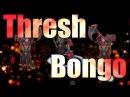 Thresh can play the BONGO [Sound Effect Remix]