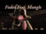 (SFM) FNAF Music Video Faded Feat. Mangle