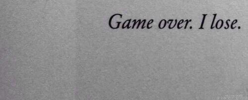 — Игра закончилась. Я проиграл.