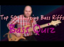 Top 50 Amazing Bass Riffs by Which You Can Recognize the Song Bass Quiz Бас викторина
