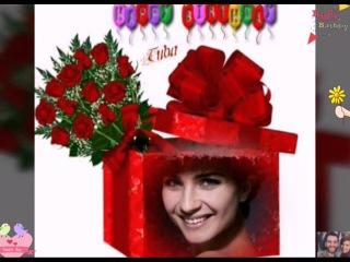 Happy Birthday Tuba Buyukustun🎉🎂🎇A.G.F.MY&TB
