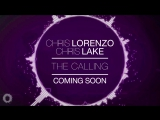 Chris Lorenzo & Chris Lake - The Calling (coming soon)