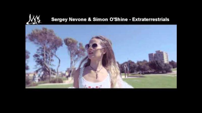 Sergey Nevone Simon O'Shine - Extraterrestrials [Ces video edit]