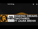 [Progressive House] - TwoThirds - Waking Dreams (feat. Laura Brehm) [Monstercat Release]