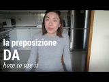 Come usare la preposizione DA | Learn Italian with Lucrezia