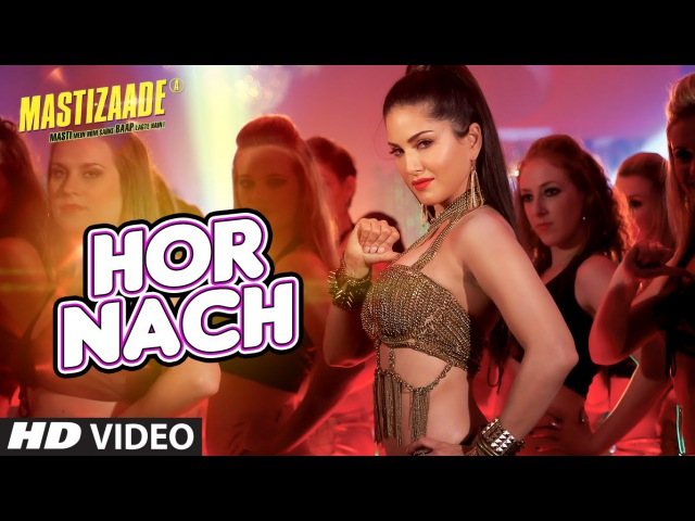 'HOR NACH' Video Song Mastizaade Sunny Leone Tusshar Kapoor Vir Das Meet Bros T Series