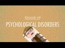 Psychological Disorders: Crash Course Psychology 28